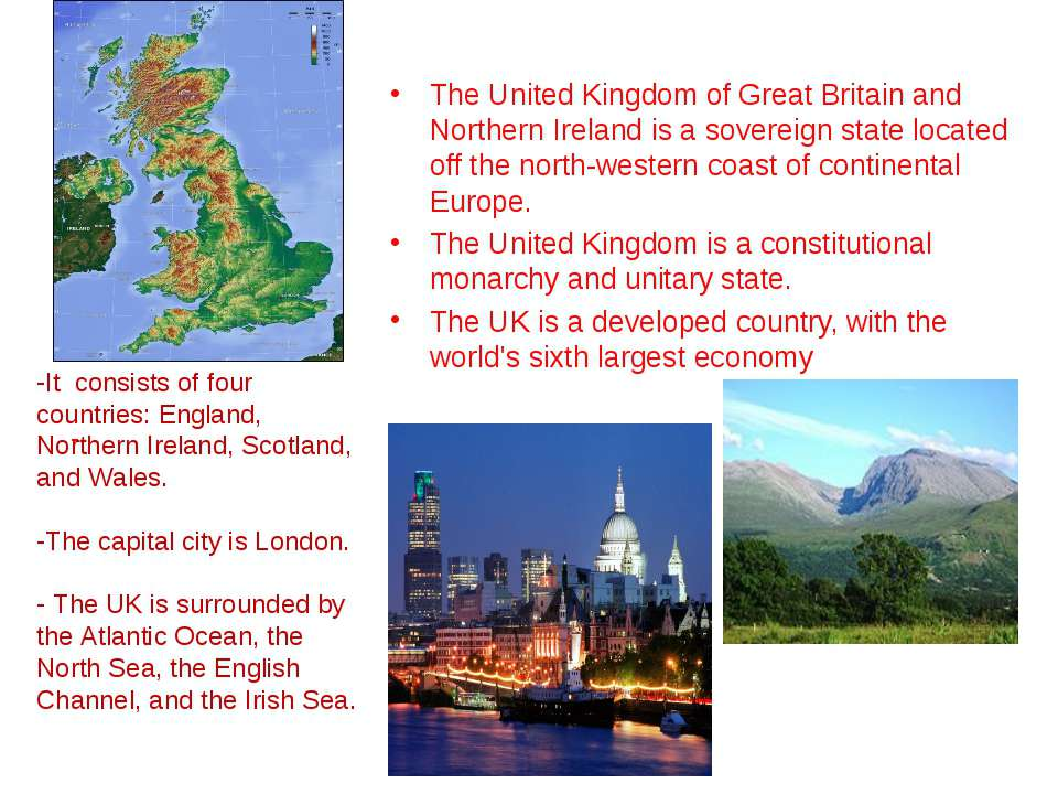 The United Kingdom of Great Britain and Northern Ireland is a sovereign state...