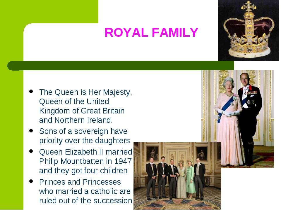 ROYAL FAMILY The Queen is Her Majesty, Queen of the United Kingdom of Great B...