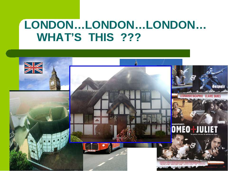 LONDON…LONDON…LONDON… WHAT'S THIS ???