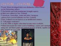 Early Māori developed their own distinctive culture based on the Polynesian c...