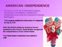 AMERICAN INDEPENDENCE On June 14, 1775, the Continental Congress, convening i...
