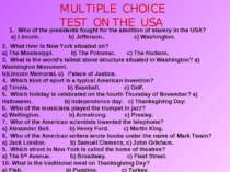 MULTIPLE CHOICE TEST ON THE USA Who of the presidents fought for the abolitio...