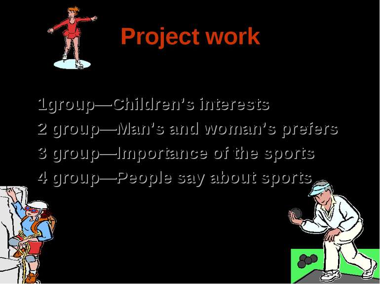 Project work 1group—Children's interests 2 group—Man's and woman's prefers 3 ...