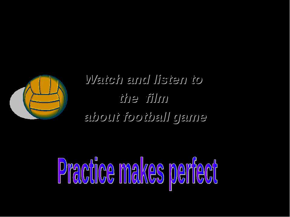 Watch and listen to the film about football game