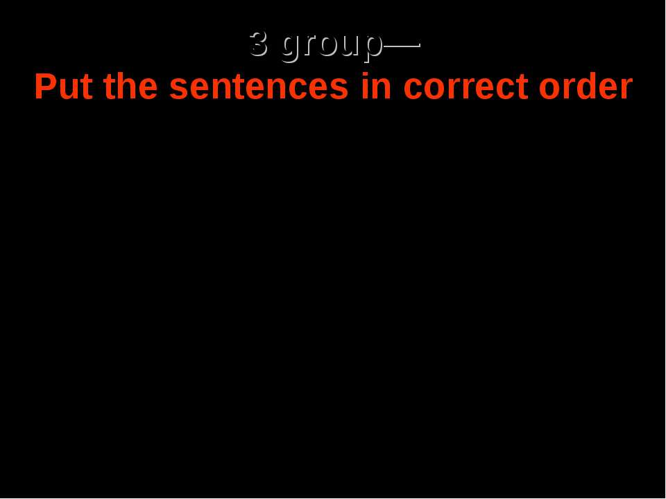 3 group— Put the sentences in correct order It's bright lights of the stadium...