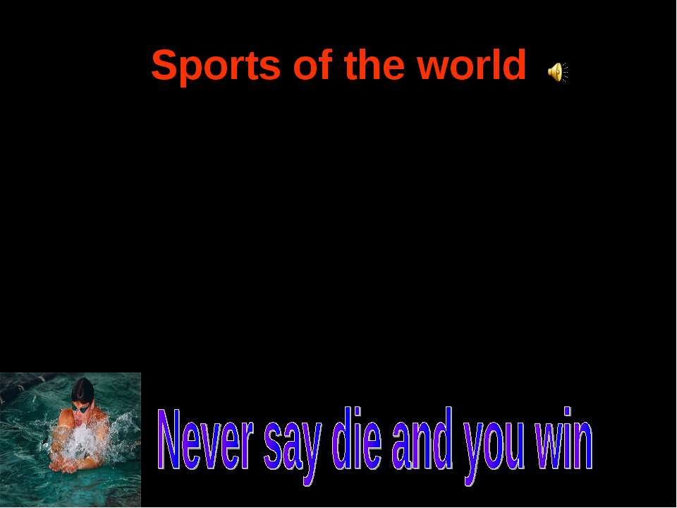 Sports of the world 1 group—Complete the list of Ukrainian sports 2 group — C...