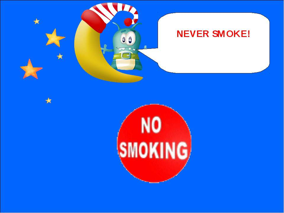 NEXT NEVER SMOKE!