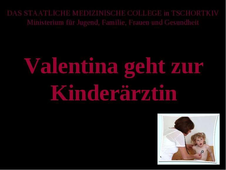 DAS STAATLICHE MEDIZINISCHE COLLEGE in TSCHORTKIV Ministerium für Jugend, Fam...
