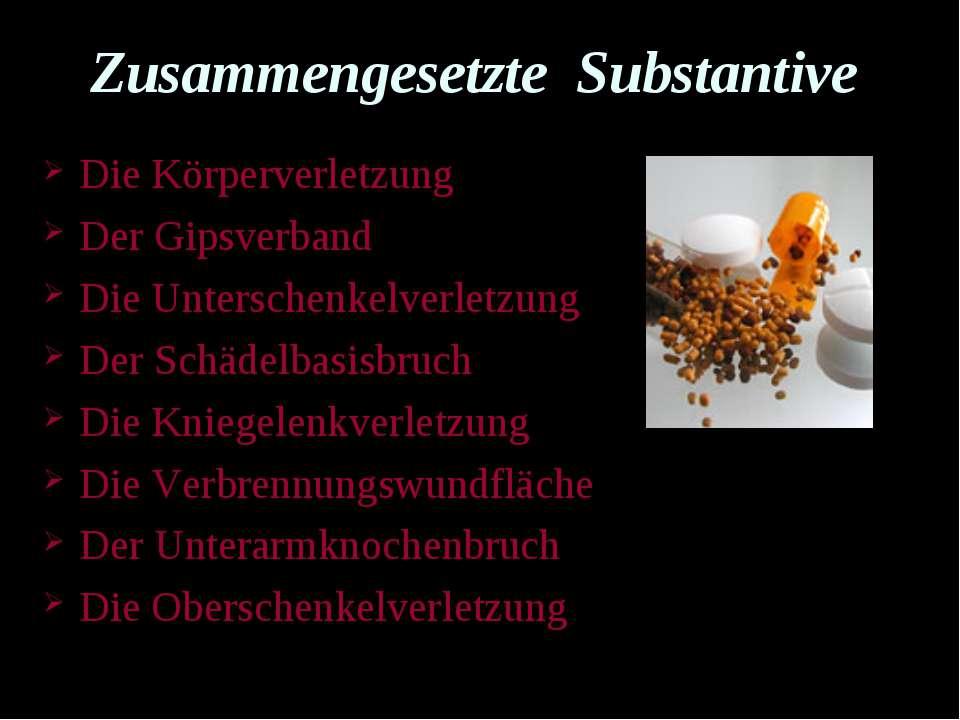 Zusammengesetzte Substantive Die Körperverletzung Der Gipsverband Die Untersc...