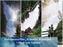 "Dokumentarfilm ""Krimmler Wasserfall – Urlaub vom Asthma"""