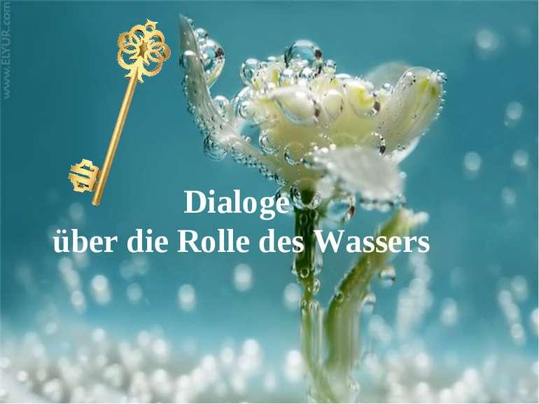 Dialoge über die Rolle des Wassers