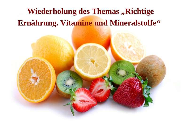 """Wiederholung des Themas """"Richtige Ernährung. Vitamine und Mineralstoffe"""""""