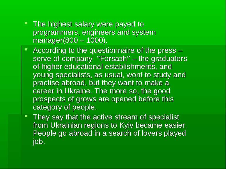 The highest salary were payed to programmers, engineers and system manager(80...