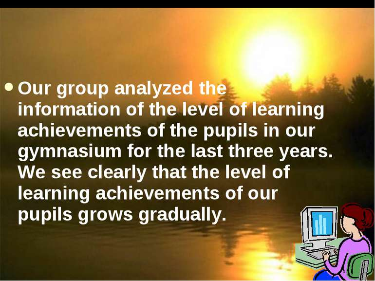 Our group analyzed the information of the level of learning achievements of t...