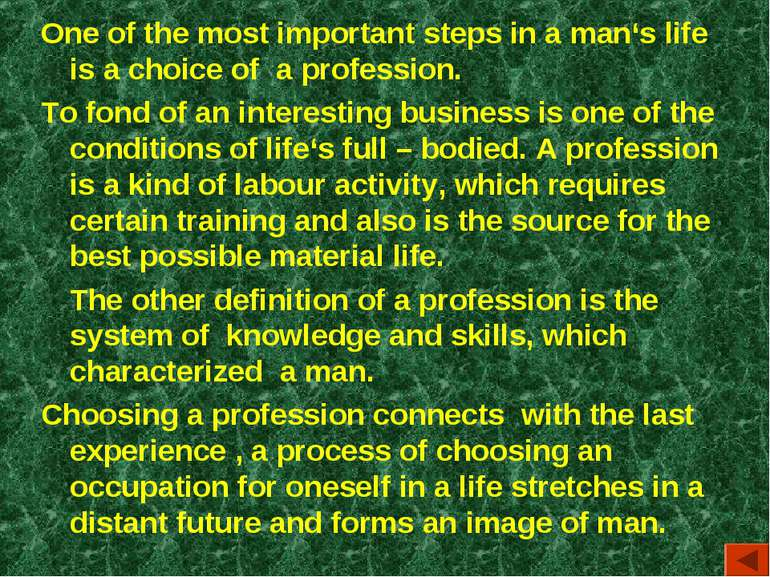 One of the most important steps in a man's life is a choice of a profession. ...