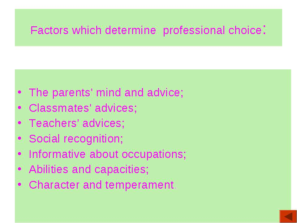 Factors which determine professional choice: The parents' mind and advice; Cl...