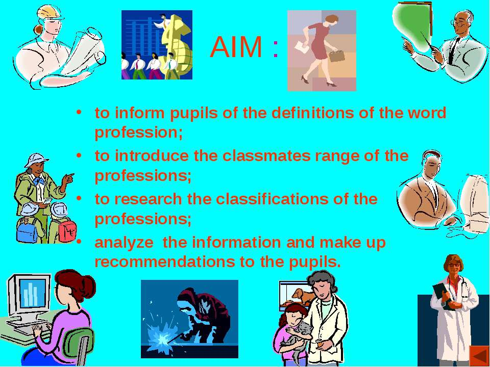 AIM : to inform pupils of the definitions of the word profession; to introduc...