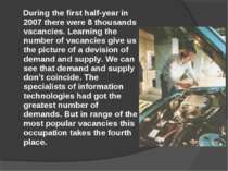 During the first half-year in 2007 there were 8 thousands vacancies. Learning...