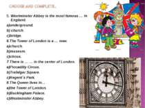 5. Westminster Abbey is the most famous … in England. a)underground. b) churc...