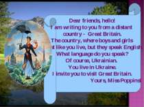 Dear friends, hello! I am writing to you from a distant country - Great Brita...