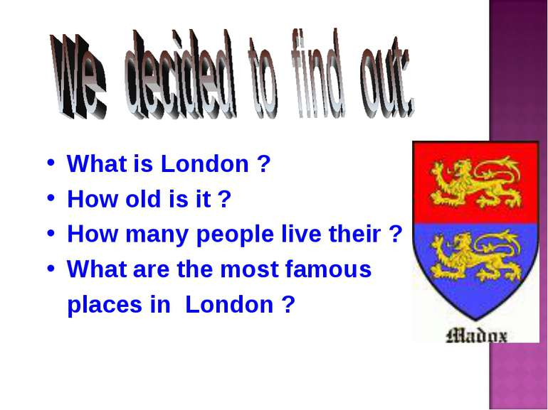 What is London ? How old is it ? How many people live their ? What are the mo...