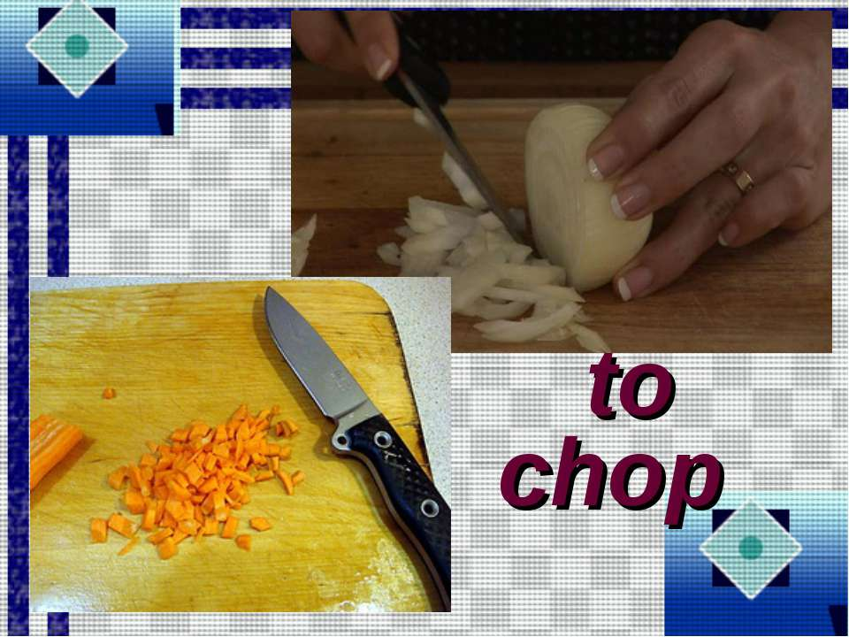 to chop