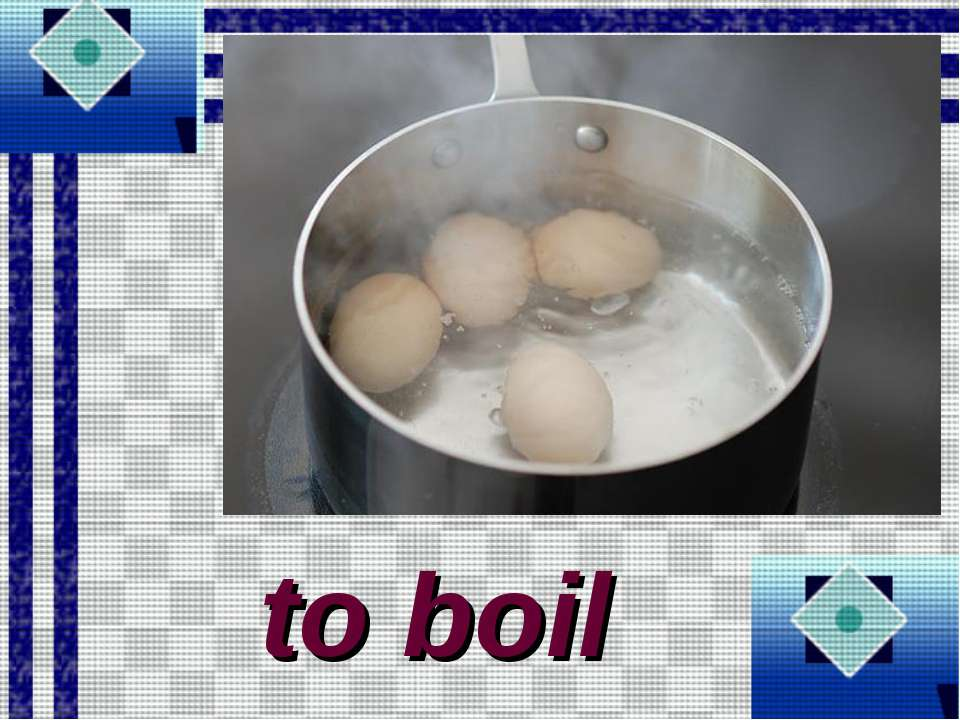 to boil