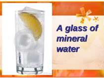 A glass of mineral water