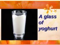 A glass of yoghurt