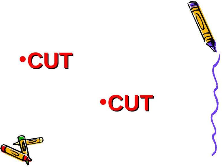 CUT CUT