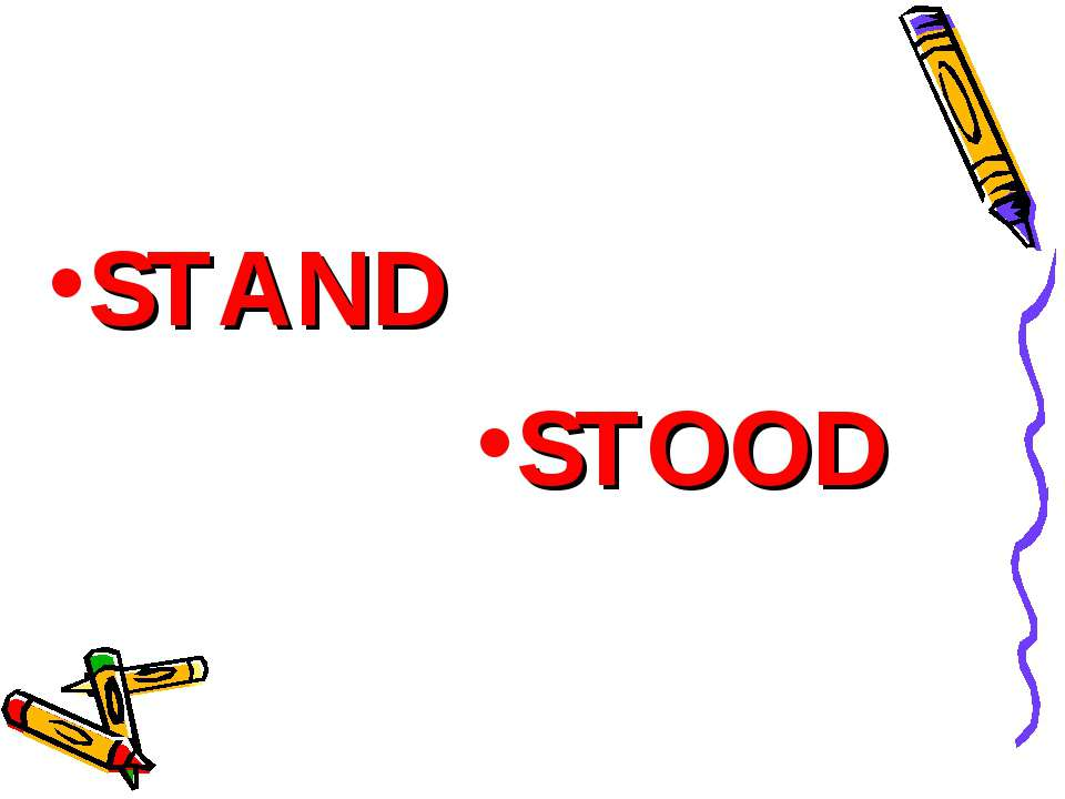 STAND STOOD