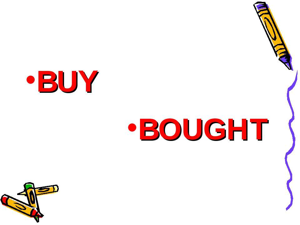 BUY BOUGHT