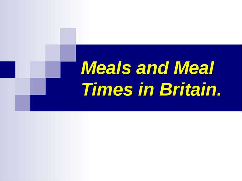 Meals and Meal Times in Britain.