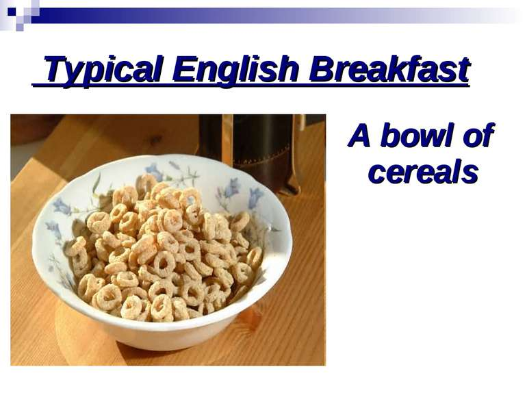 Typical English Breakfast A bowl of cereals