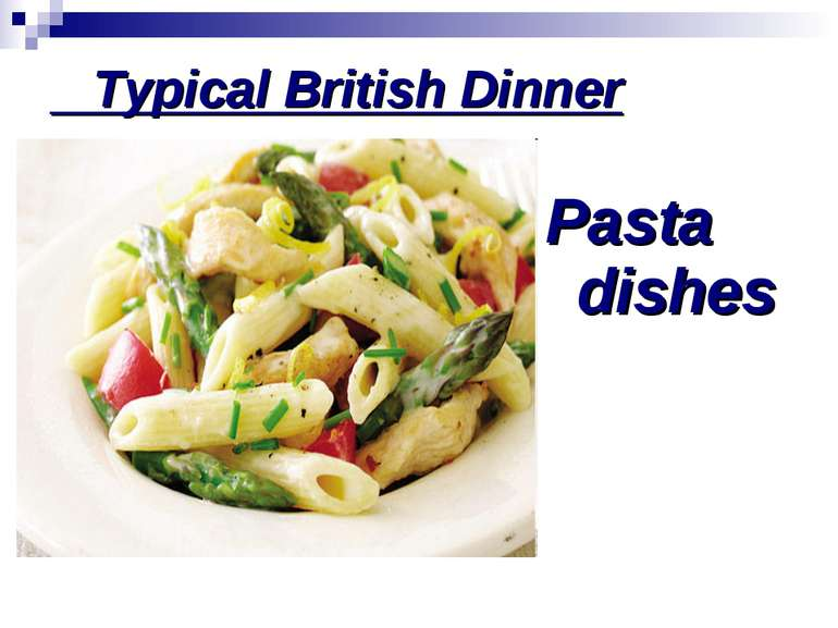 Typical British Dinner Pasta dishes