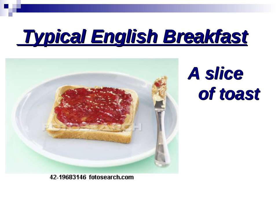 Typical English Breakfast A slice of toast