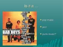 Is it a … pop music jazz punk music?