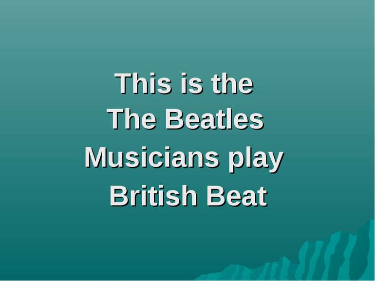 This is the The Beatles Musicians play British Beat