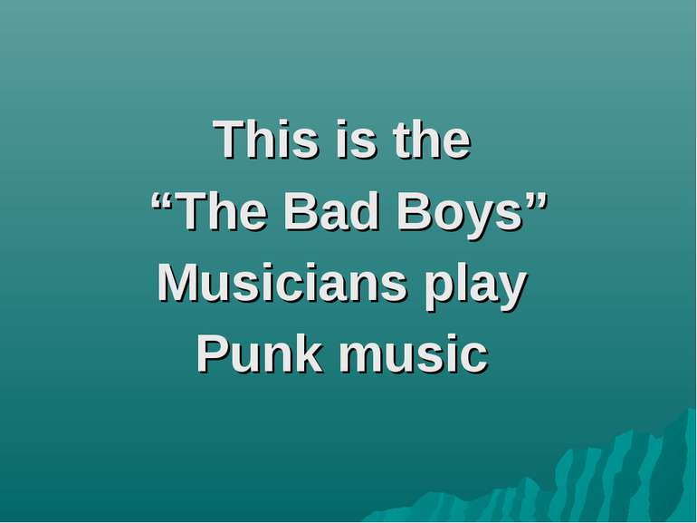 "This is the ""The Bad Boys"" Musicians play Punk music"