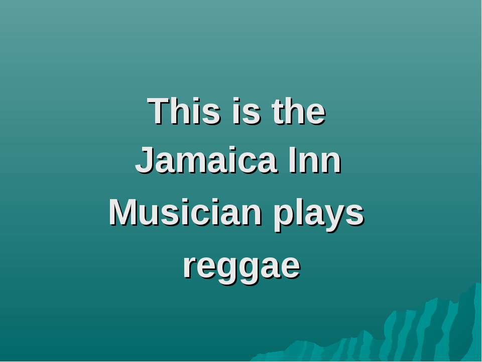 This is the Jamaica Inn Musician plays reggae