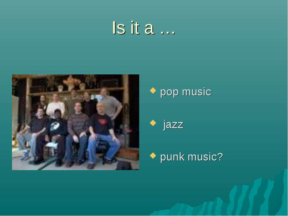 Is it a … pop music jazz punk music?
