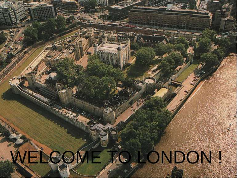 WELCOME TO LONDON !