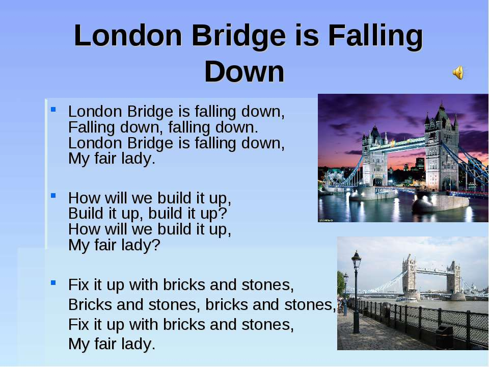London Bridge is Falling Down London Bridge is falling down, Falling down, fa...