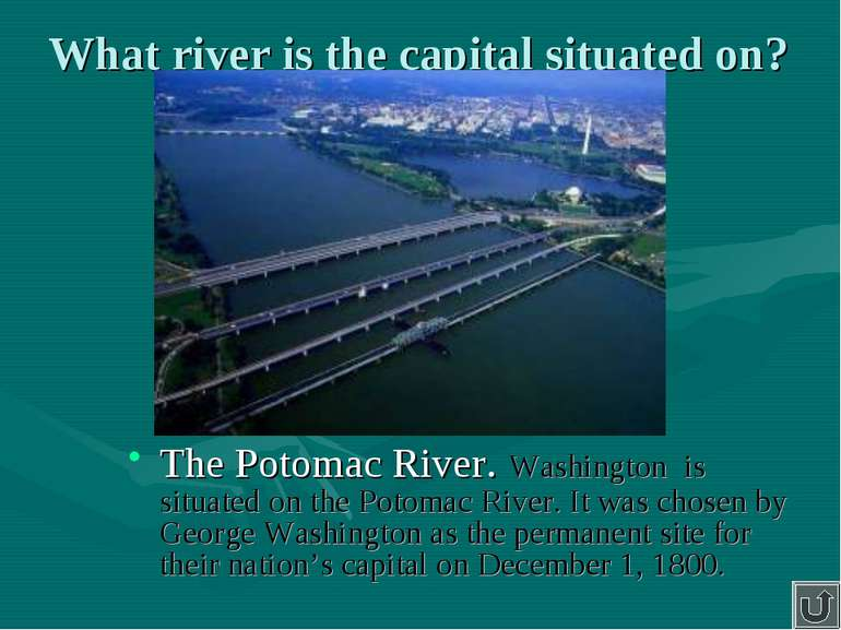 What river is the capital situated on? The Potomac River. Washington is situa...
