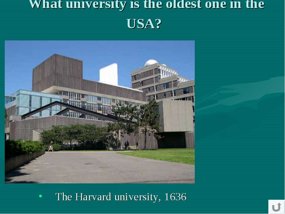 What university is the oldest one in the USA? The Harvard university, 1636