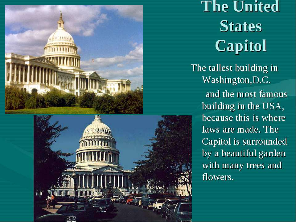 The United States Capitol The tallest building in Washington,D.C. and the mos...