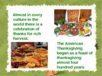 Almost in every culture in the world there is a celebration of thanks for ric...