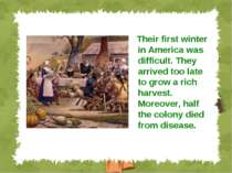 Their first winter in America was difficult. They arrived too late to grow a ...