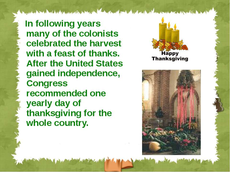 In following years many of the colonists celebrated the harvest with a feast ...