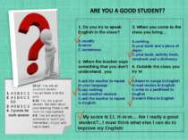 1. Do you try to speak English in the class? usually never sometimes 2. When ...
